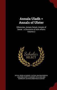Annala Uladh = Annals of Ulster