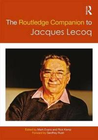 The Routledge Companion to Jacques Lecoq