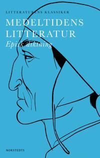 Medeltidens litteratur : episk diktning