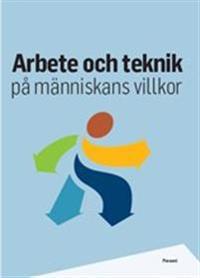 Arbete och teknik på människans villkor