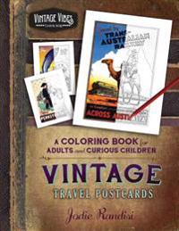 Vintage Travel Postcards Coloring Book: For Adults and Curious Children