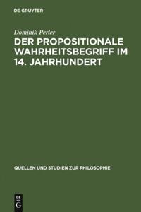 Der propositionale Wahrheitsbegriff im 14. Jahrhundert