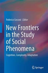 New Frontiers in the Study of Social Phenomena