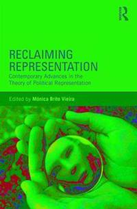 Reclaiming Representation: Contemporary Advances in the Theory of Political Representation