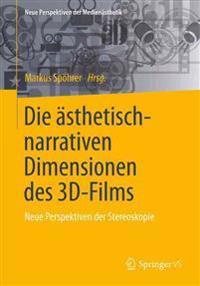 Die Asthetisch-Narrativen Dimensionen Des 3D-Films: Neue Perspektiven Der Stereoskopie