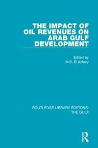 The Impact of Oil Revenues on Arab Gulf Development