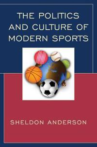 The Politics and Culture of Modern Sports