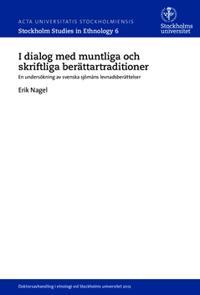 I dialog med muntliga och skriftliga berättartraditioner : En undersökning av svenska sjömäns levnadsberättelser