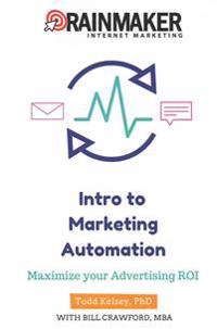 Intro to Marketing Automation: Maximize Your Advertising Roi