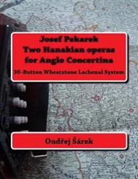 Josef Pekarek Two Hanakian Operas for Anglo Concertina: (30-Button Wheatstone Lachenal System)