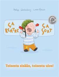 Ça Rentre, Ça Sort ! Toisesta Sisään, Toisesta Ulos!: Un Livre d'Images Pour Les Enfants (Edition Bilingue Français-Finnois)