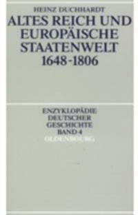 Altes Reich und europaische Staatenwelt 1648-1806