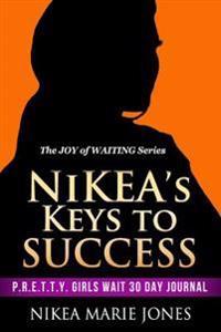 Nikea's Keys to Success: P.R.E.T.T.Y. Girls Wait 30 Day Journal