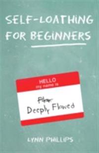 Self-Loathing for Beginners