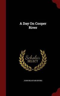 A Day on Cooper River