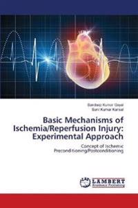 Basic Mechanisms of Ischemia/Reperfusion Injury