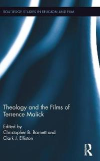 Theology and the Films of Terrence Malick
