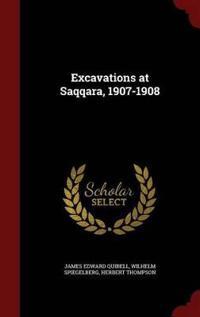 Excavations at Saqqara, 1907-1908