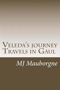 Travels in Gaul: Veleda's Journey