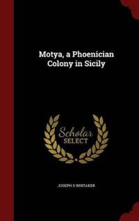 Motya, a Phoenician Colony in Sicily