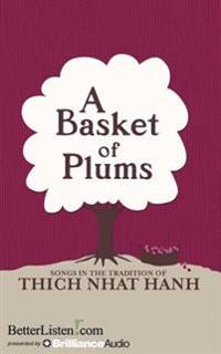 A Basket of Plums: Traditions of Thich Nhat Hanh
