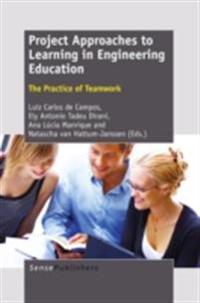Project Approaches to Learning in Engineering Education:The Practice of Teamwork