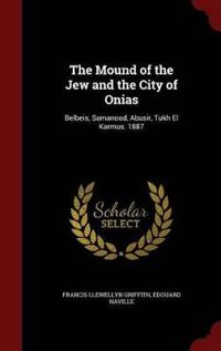 The Mound of the Jew and the City of Onias