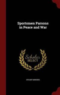 Sportsmen Parsons in Peace and War