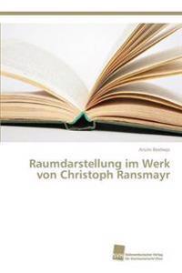 Raumdarstellung Im Werk Von Christoph Ransmayr