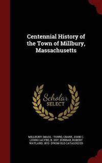 Centennial History of the Town of Millbury, Massachusetts