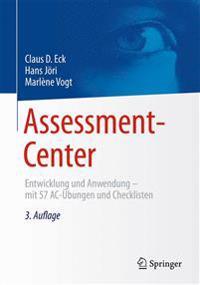Assessment-Center: Entwicklung Und Anwendung Mit 57 AC-Ubungen Und Checklisten