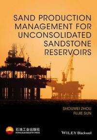 Sand Management for Unconsolidated Sand Reservoirs