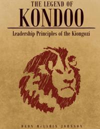 Legend of Kondoo: Leadership Principles of the Kiongozi