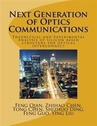 Next Generation of Optics Communications: Theoretical and Experimental Analysis of Silicon Based Structure for Optical Interconnect