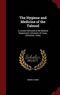 The Hygiene and Medicine of the Talmud