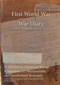 15 Division Divisional Troops B Squadron 1/1 Westmorland and Cumberland Yeomanry