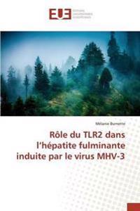 Role Du Tlr2 Dans L'Hepatite Fulminante Induite Par Le Virus Mhv-3