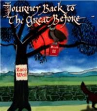 JOURNEY BACK TO THE GREAT BEFORE