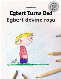 Egbert Turns Red/Egbert Devine Rosu: Children's Picture Book/Coloring Book English-Romanian (Bilingual Edition/Dual Language)