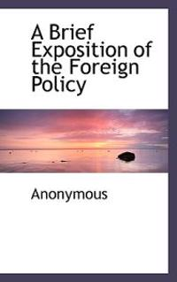 A Brief Exposition of the Foreign Policy