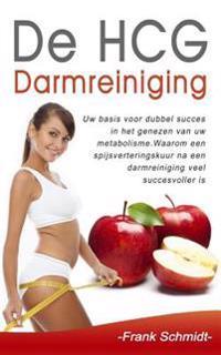 de Hcg Darmreiniging: Uw Basis Voor Dubbel Succes in Het Genezen Van Uw Metabolisme. Waarom Een Spijsverteringskuur Na Een Darmreiniging Vee