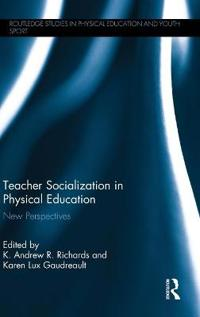 Teacher Socialization in Physical Education: New Perspectives