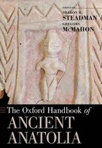 The Oxford Handbook of Ancient Anatolia