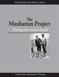 The Manhattan Project: Making the Atomic Bomb