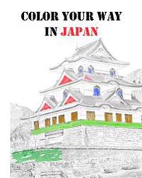 Color Your Way in Japan: Stress Relieving Creative Haven Coloring Book