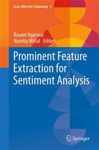 Prominent Feature Extraction for Sentiment Analysis