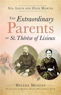 The Extraordinary Parents of St. Therese of Lisieux