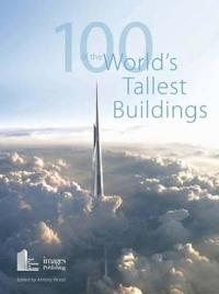 100 of the World's Tallest Buildings