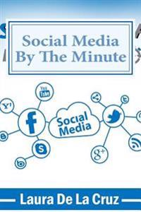 Social Media by the Minute: A Workbook for the Over-Worked, Over-Stressed, Over-Burdened Small Business-Owner Who Wants to Do Social Media But Doe