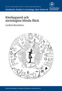 Kierkegaard och sociologins blinda fläck